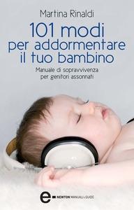 Martina Rinaldi 101 MODI PER ADDORMENTARE IL TUO BAMBINO