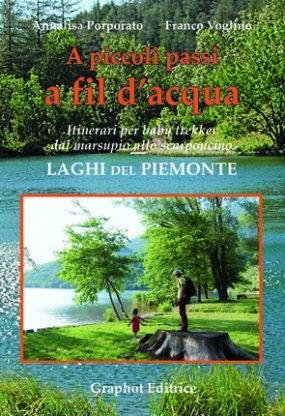 A PICCOLI PASSI A FIL D'ACQUA Laghi del Piemonte.