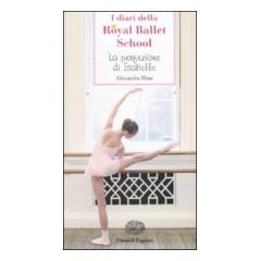 """I diari della Royal Ballet School """"La perfezione di Isabelle"""""""