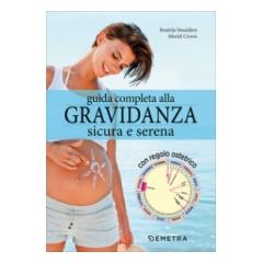 Guida completa alla gravidanza sicura e serena.