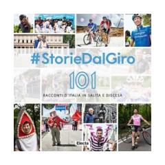 #StorieDalGiro. 101 racconti d'Italia in salita e discesa